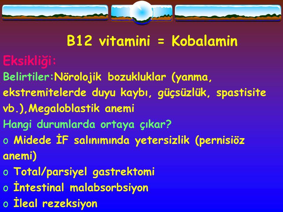 B12 vitamini = Kobalamin Eksikliği: