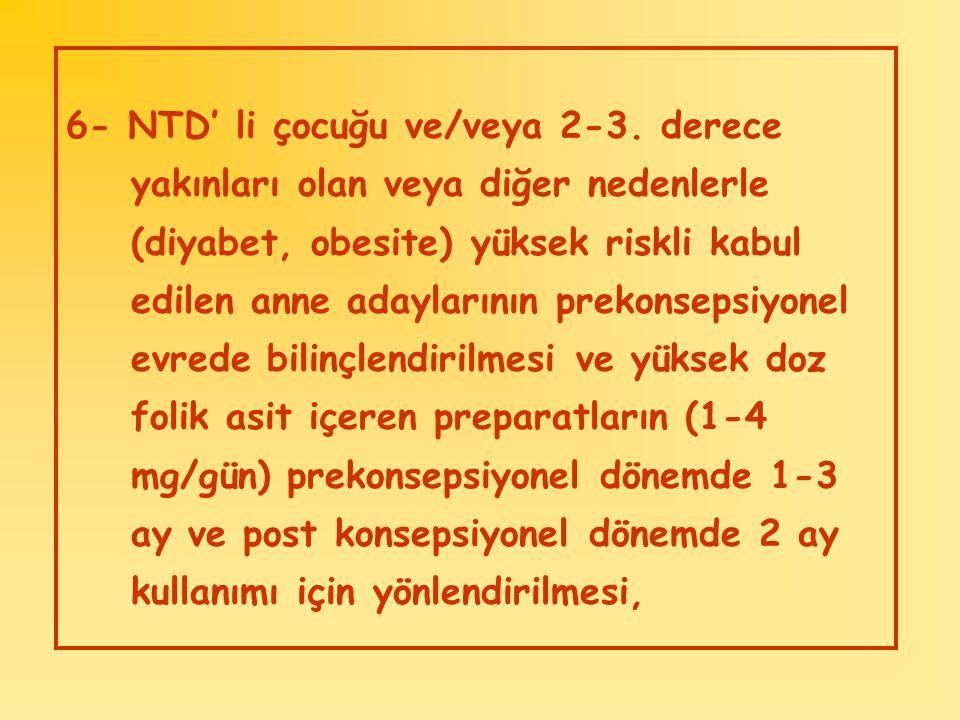 6- NTD' li çocuğu ve/veya 2-3. derece