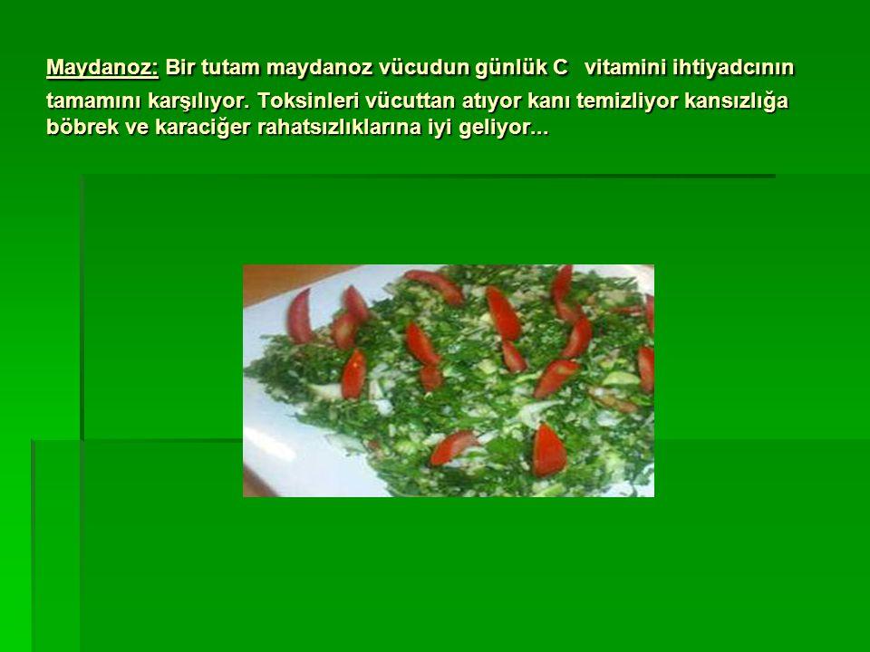 Maydanoz: Bir tutam maydanoz vücudun günlük C vitamini ihtiyadcının tamamını karşılıyor.