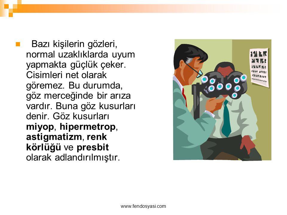Bazı kişilerin gözleri, normal uzaklıklarda uyum yapmakta güçlük çeker