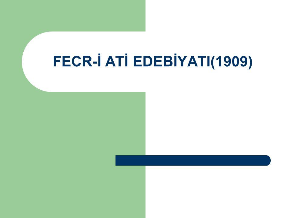 FECR-İ ATİ EDEBİYATI(1909)
