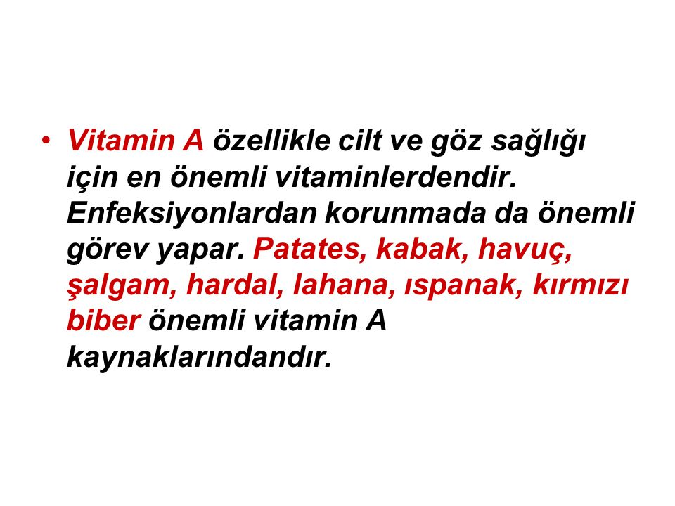 Vitamin A özellikle cilt ve göz sağlığı için en önemli vitaminlerdendir.