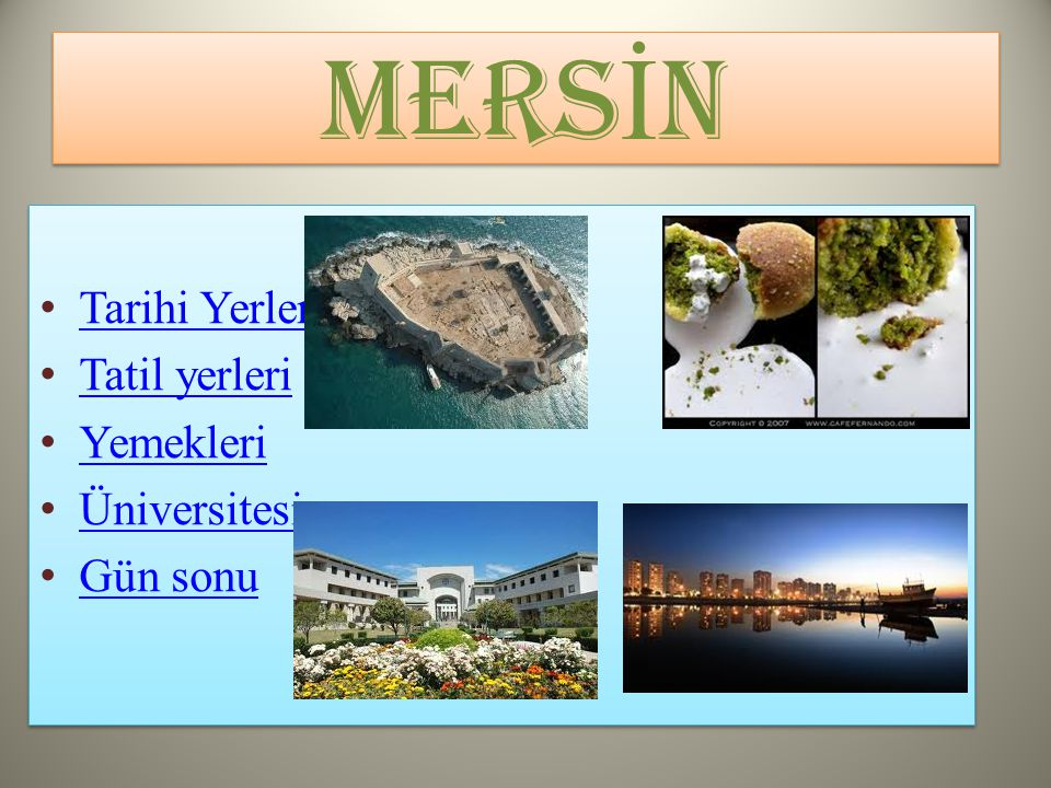 MERSİN Tarihi Yerler Tatil yerleri Yemekleri Üniversitesi Gün sonu