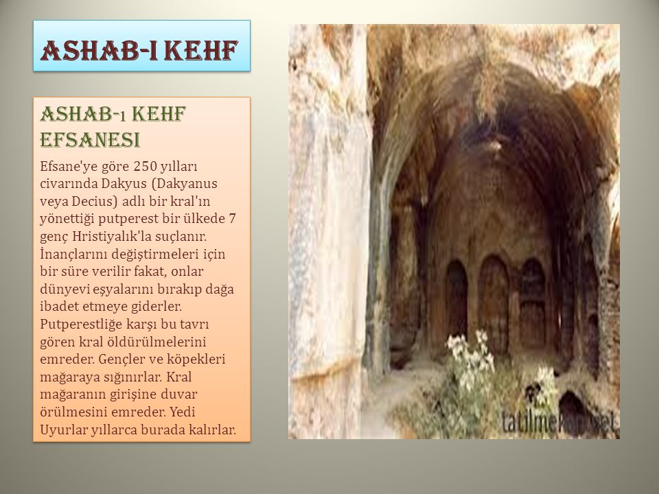 ASHAB-I KEHF Ashab-ı Kehf Efsanesi