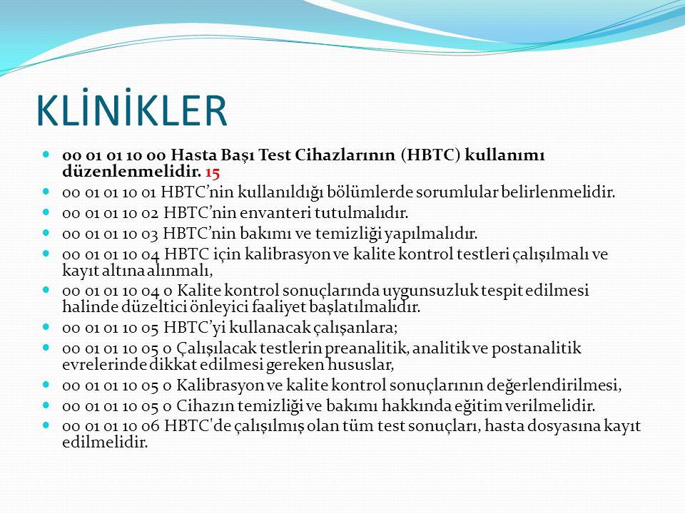 KLİNİKLER 00 01 01 10 00 Hasta Başı Test Cihazlarının (HBTC) kullanımı düzenlenmelidir. 15.