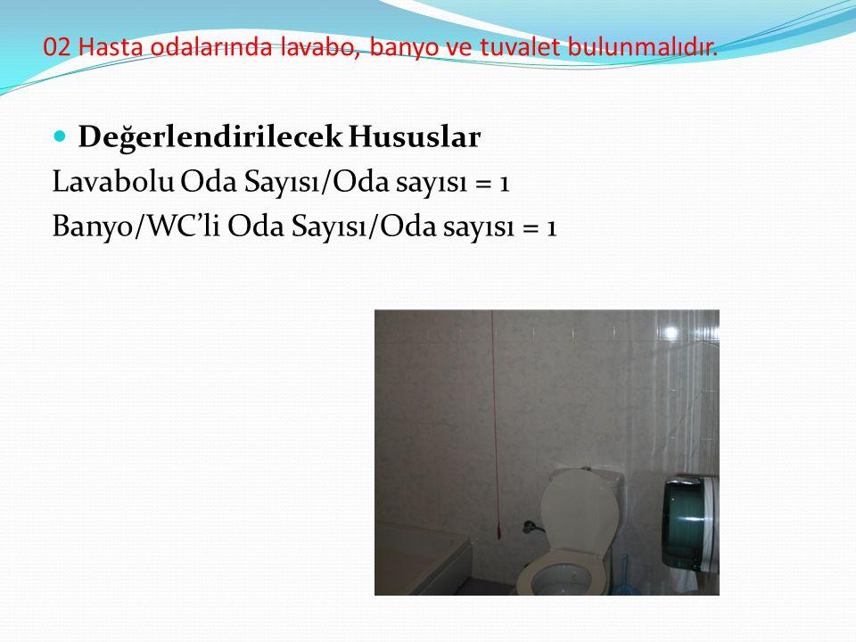 02 Hasta odalarında lavabo, banyo ve tuvalet bulunmalıdır.