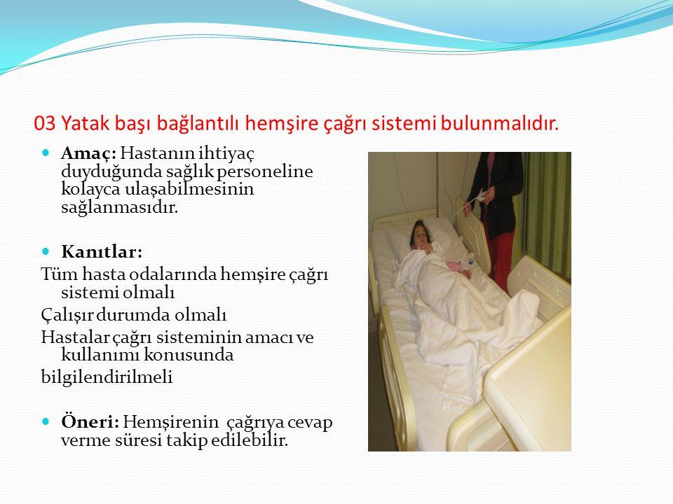 03 Yatak başı bağlantılı hemşire çağrı sistemi bulunmalıdır.
