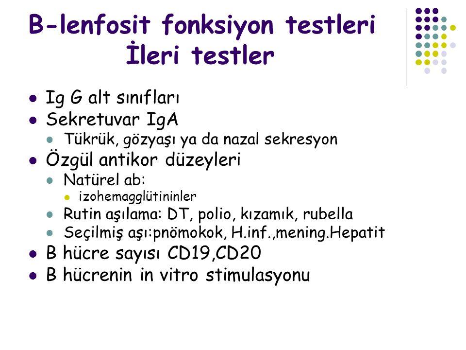 B-lenfosit fonksiyon testleri İleri testler