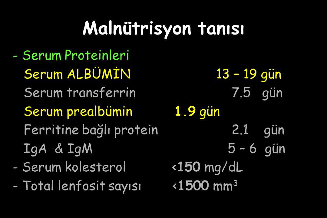 Malnütrisyon tanısı - Serum Proteinleri Serum ALBÜMİN 13 – 19 gün