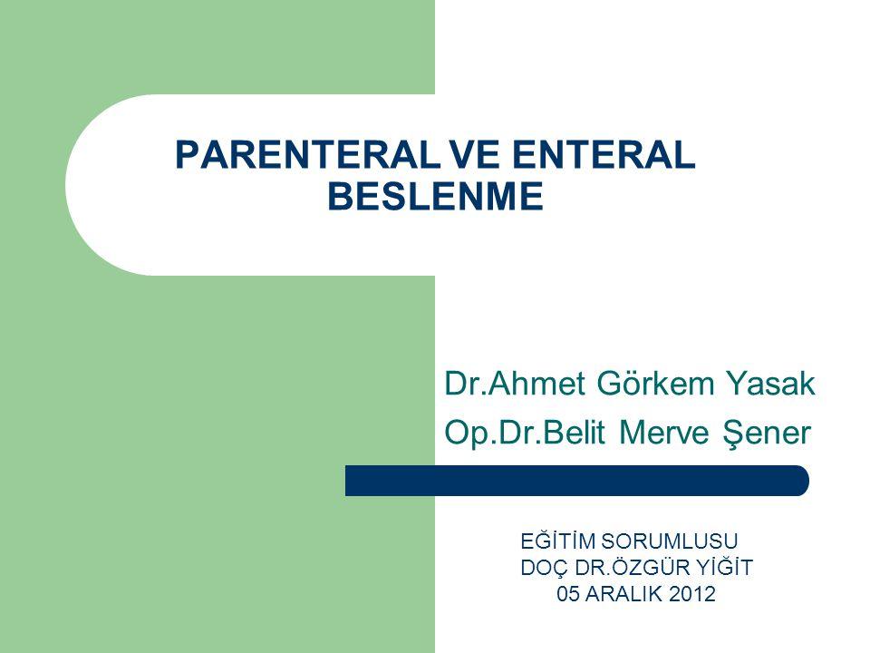 PARENTERAL VE ENTERAL BESLENME