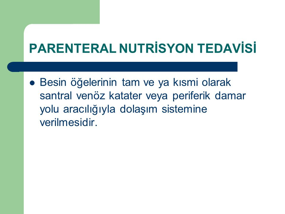 PARENTERAL NUTRİSYON TEDAVİSİ