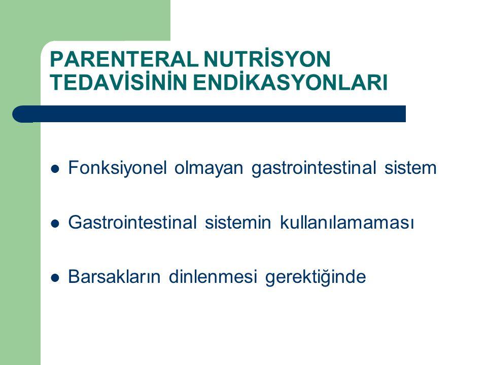 PARENTERAL NUTRİSYON TEDAVİSİNİN ENDİKASYONLARI
