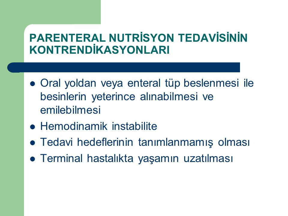 PARENTERAL NUTRİSYON TEDAVİSİNİN KONTRENDİKASYONLARI