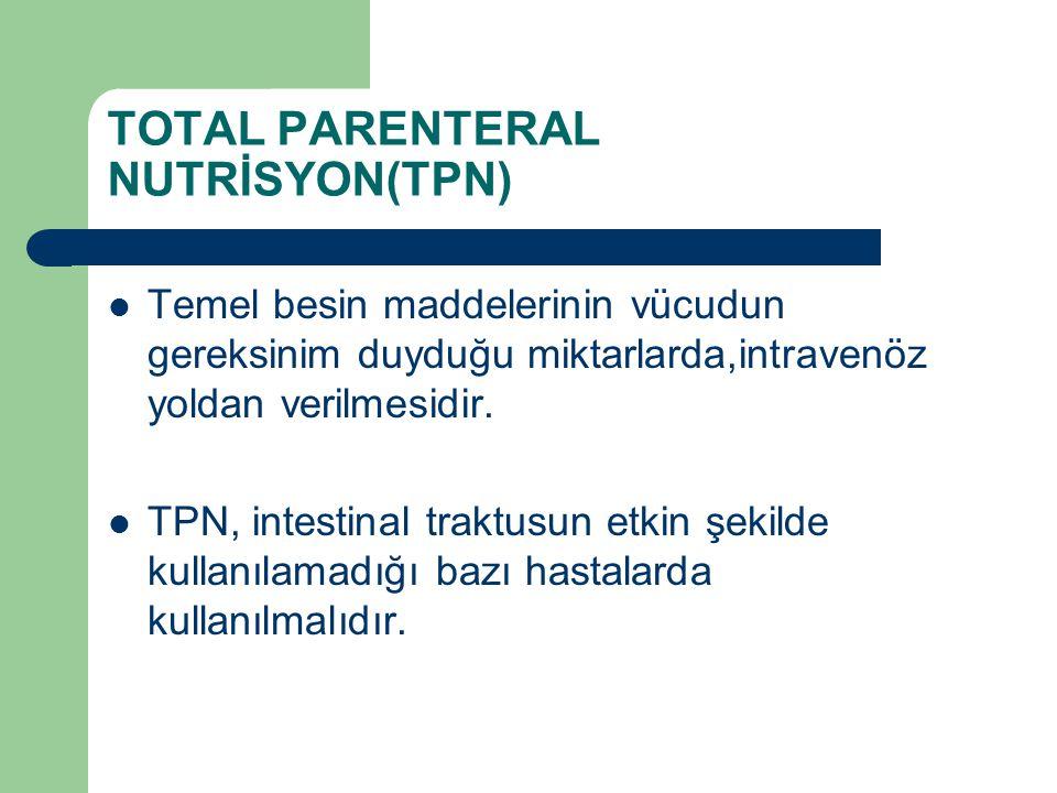TOTAL PARENTERAL NUTRİSYON(TPN)
