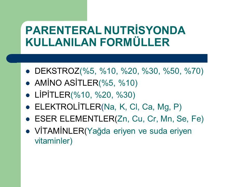 PARENTERAL NUTRİSYONDA KULLANILAN FORMÜLLER