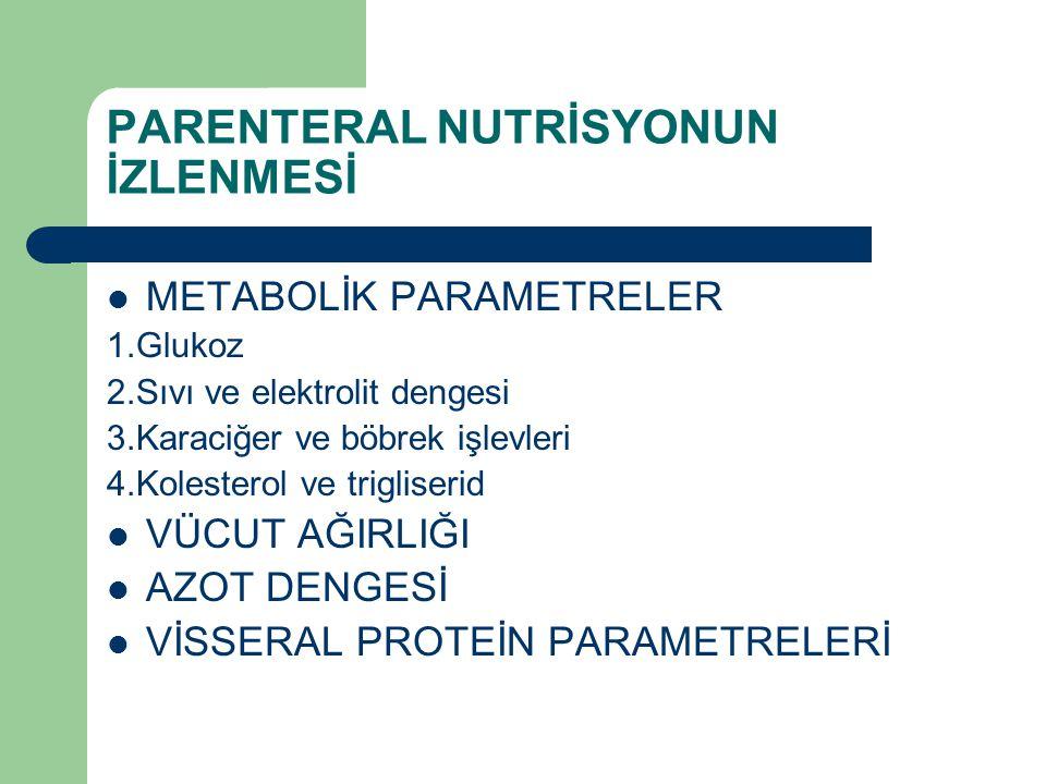 PARENTERAL NUTRİSYONUN İZLENMESİ