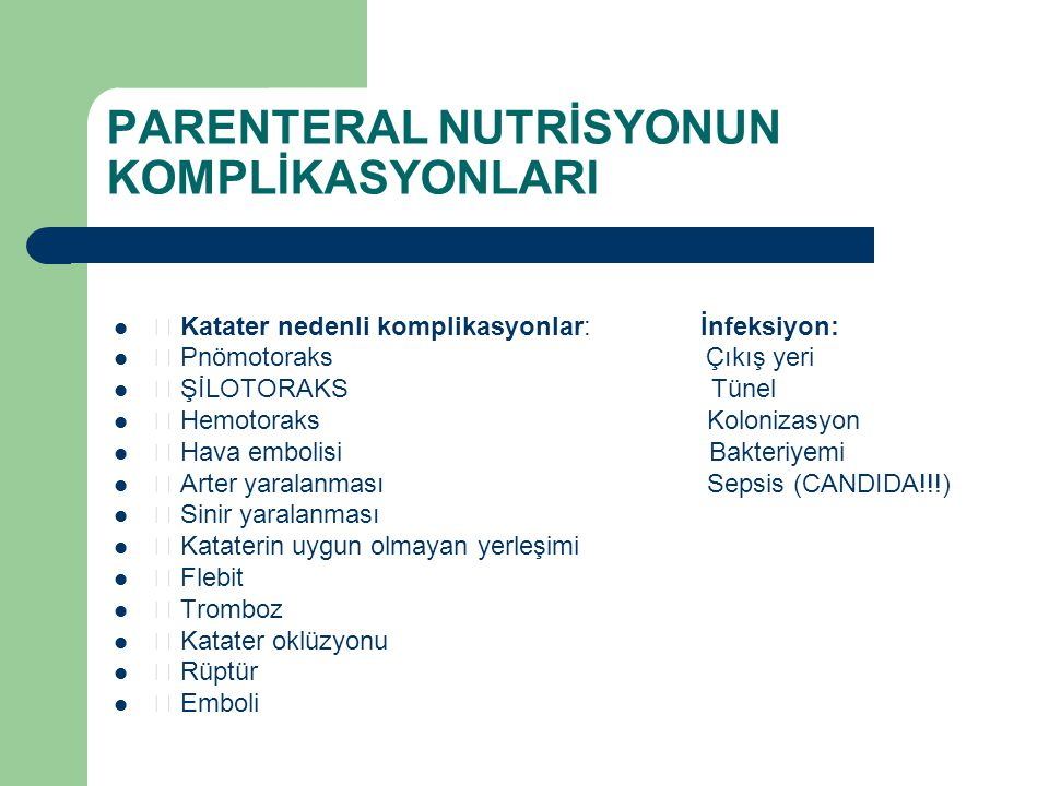 PARENTERAL NUTRİSYONUN KOMPLİKASYONLARI