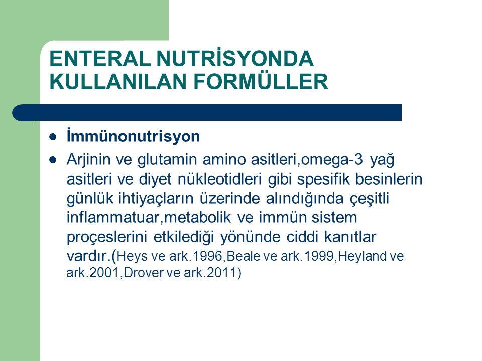 ENTERAL NUTRİSYONDA KULLANILAN FORMÜLLER