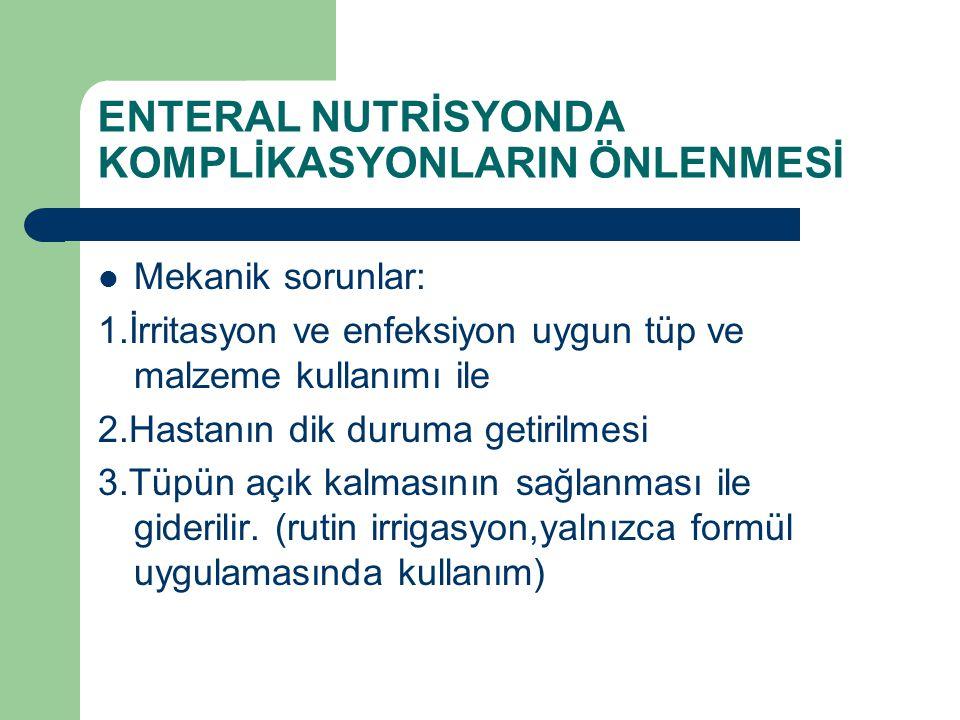 ENTERAL NUTRİSYONDA KOMPLİKASYONLARIN ÖNLENMESİ