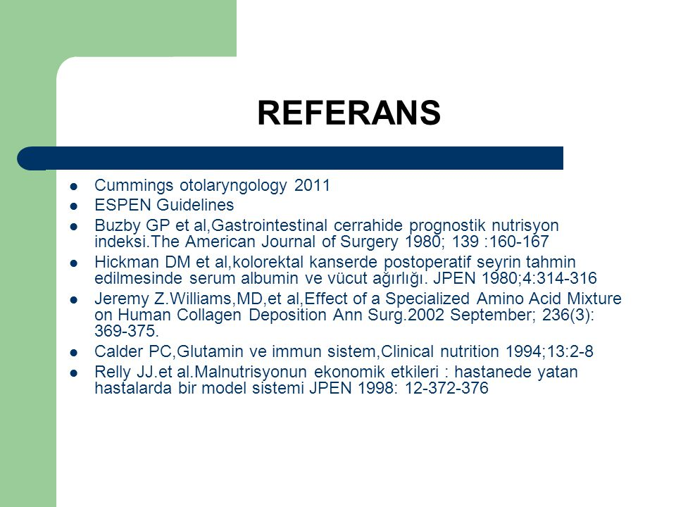 REFERANS Cummings otolaryngology 2011 ESPEN Guidelines