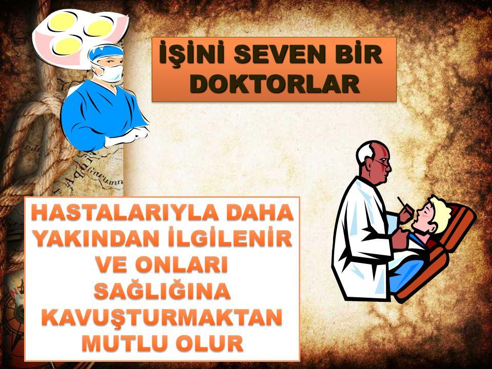 İŞİNİ SEVEN BİR DOKTORLAR