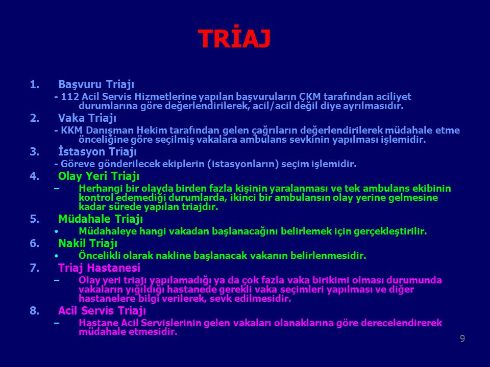 TRİAJ Başvuru Triajı Vaka Triajı İstasyon Triajı Olay Yeri Triajı