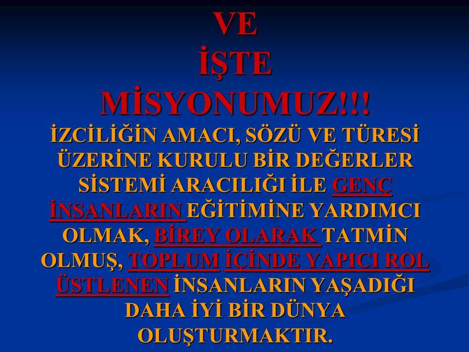 VE İŞTE MİSYONUMUZ!!.