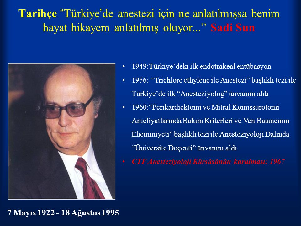 Tarihçe Türkiye'de anestezi için ne anlatılmışsa benim hayat hikayem anlatılmış oluyor... Sadi Sun