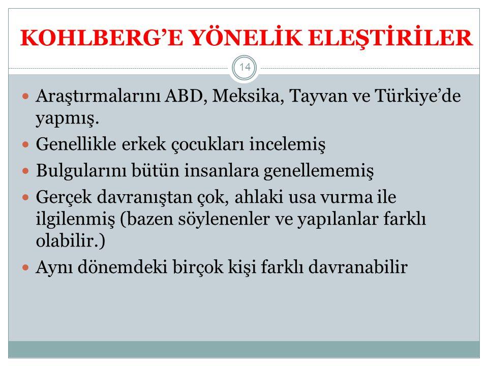 KOHLBERG'E YÖNELİK ELEŞTİRİLER