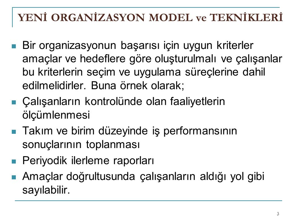 YENİ ORGANİZASYON MODEL ve TEKNİKLERİ