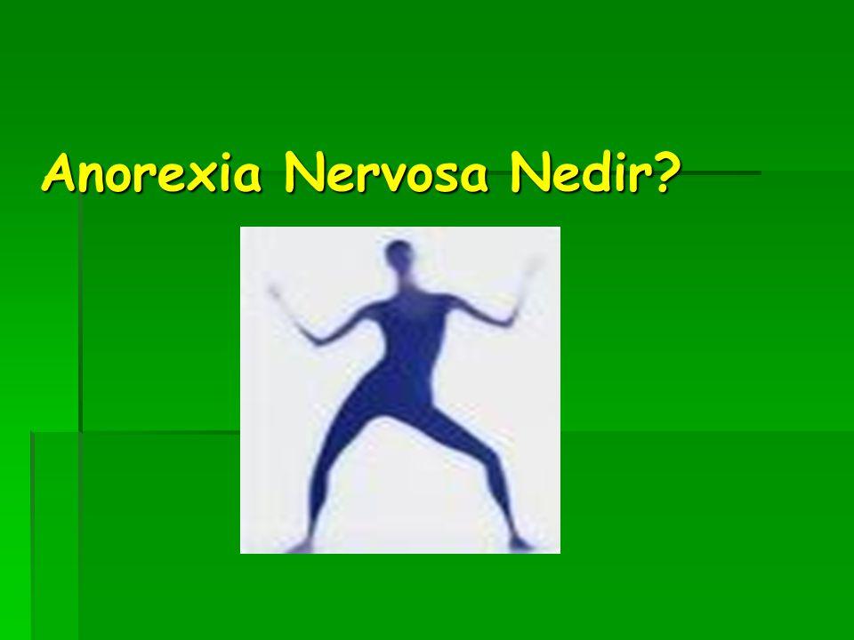 Anorexia Nervosa Nedir