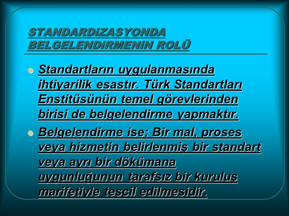 STANDARDiZASYONDA BELGELENDiRMENiN ROLÜ