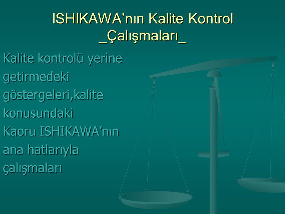 ISHIKAWA'nın Kalite Kontrol _Çalışmaları_