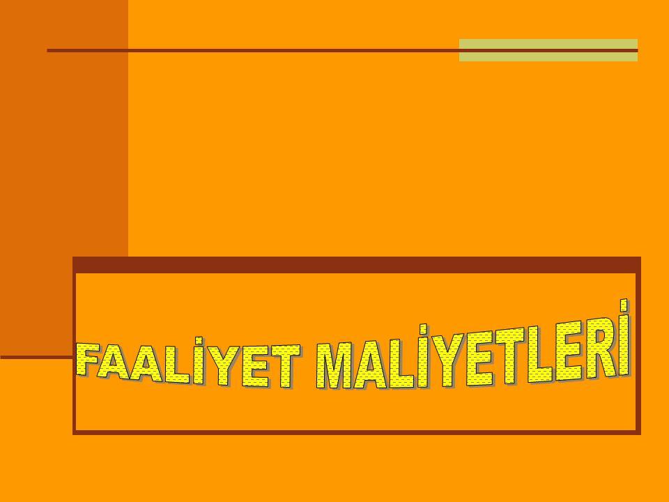 FAALİYET MALİYETLERİ