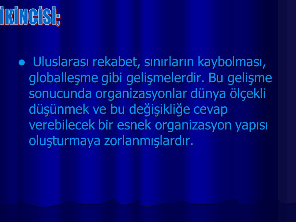 İKİNCİSİ;