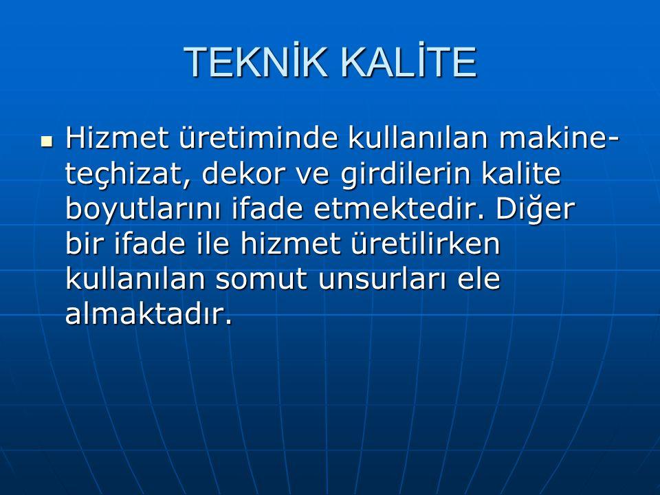 TEKNİK KALİTE