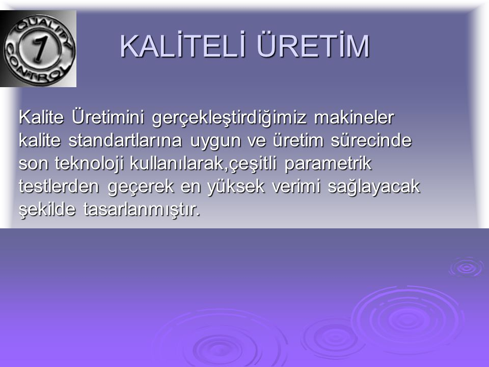 KALİTELİ ÜRETİM