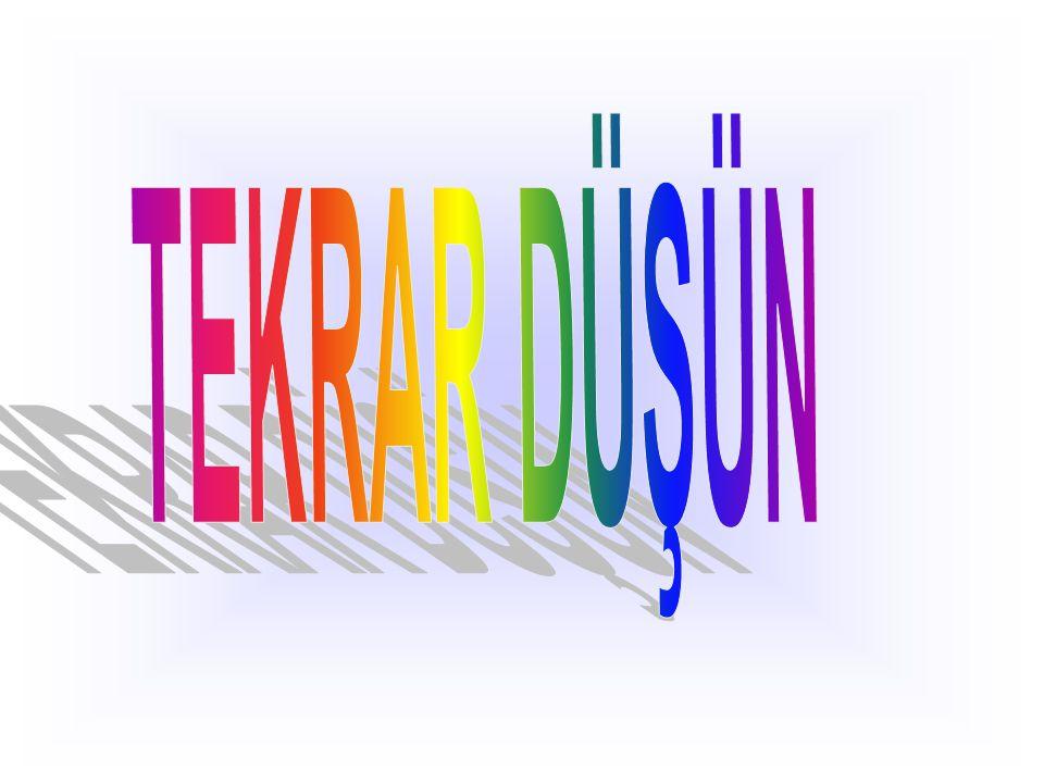 TEKRAR DÜŞÜN