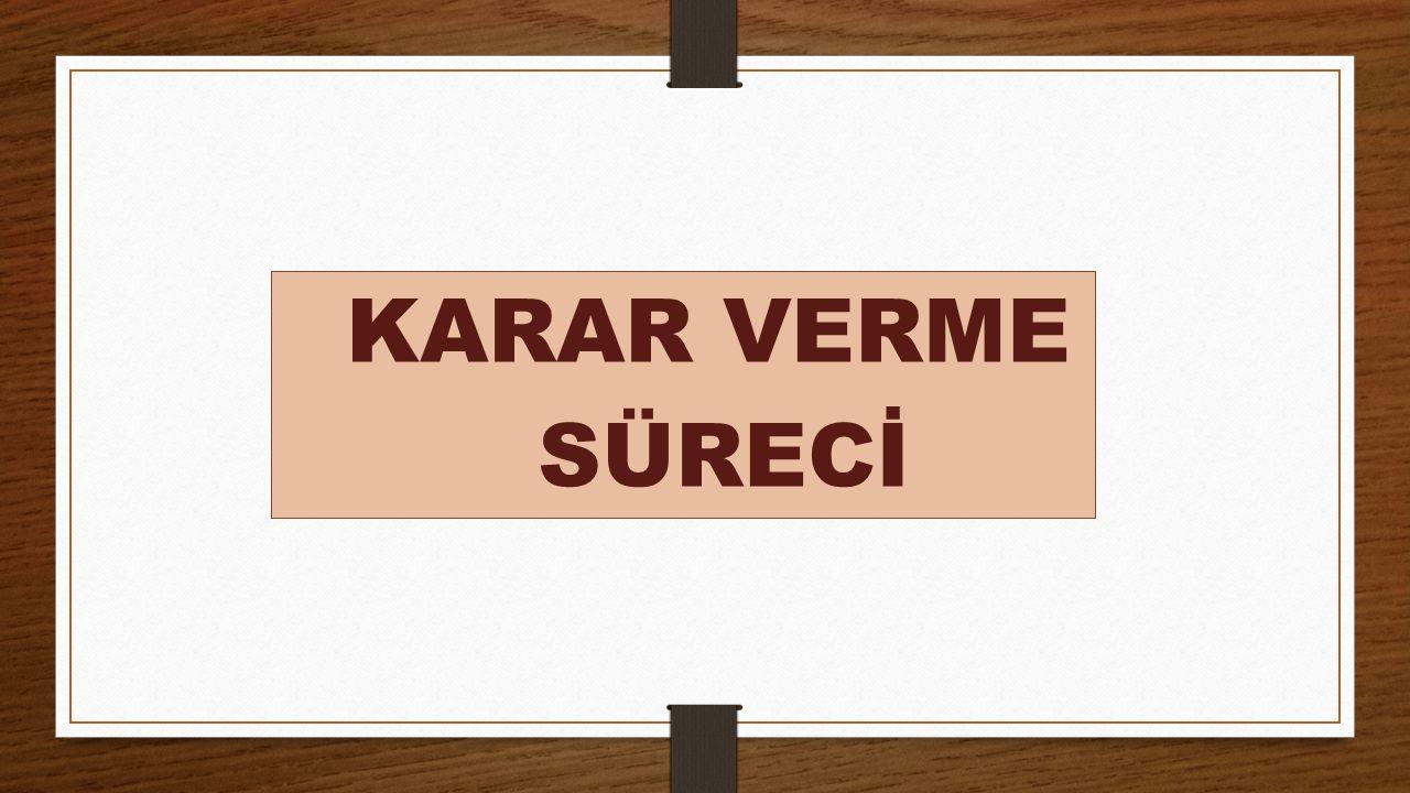 KARAR VERME SÜRECİ