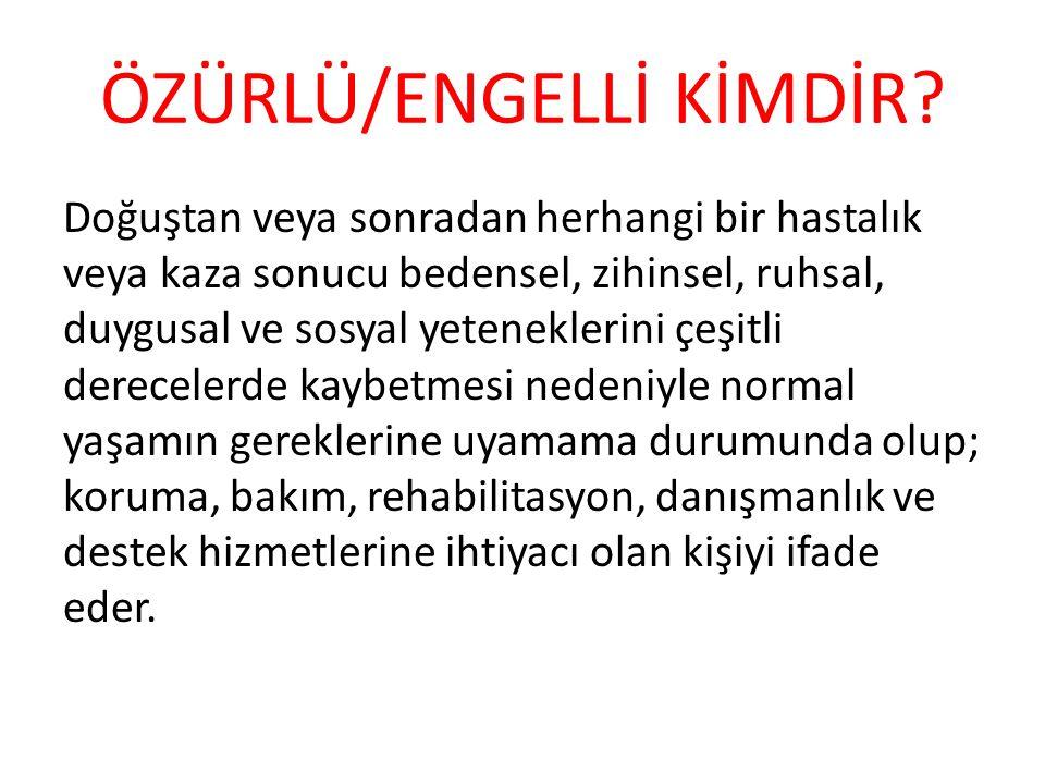 ÖZÜRLÜ/ENGELLİ KİMDİR