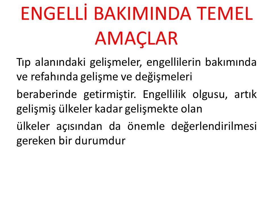 ENGELLİ BAKIMINDA TEMEL AMAÇLAR
