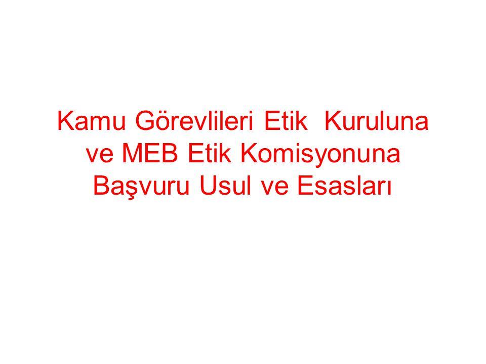 Kamu Görevlileri Etik Kuruluna ve MEB Etik Komisyonuna Başvuru Usul ve Esasları