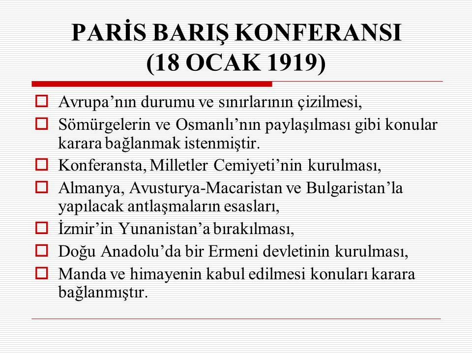 PARİS BARIŞ KONFERANSI (18 OCAK 1919)