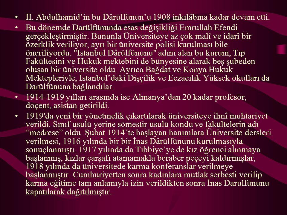 II. Abdülhamid'in bu Dârülfünun'u 1908 inkılâbına kadar devam etti.