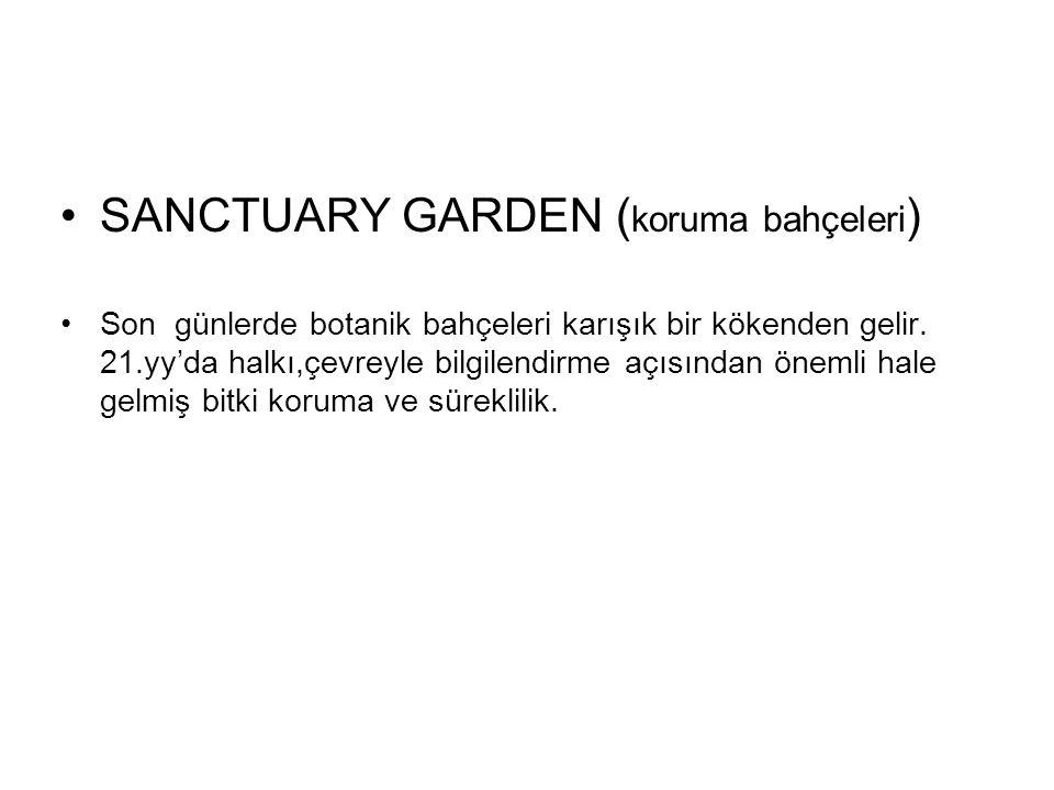 SANCTUARY GARDEN (koruma bahçeleri)