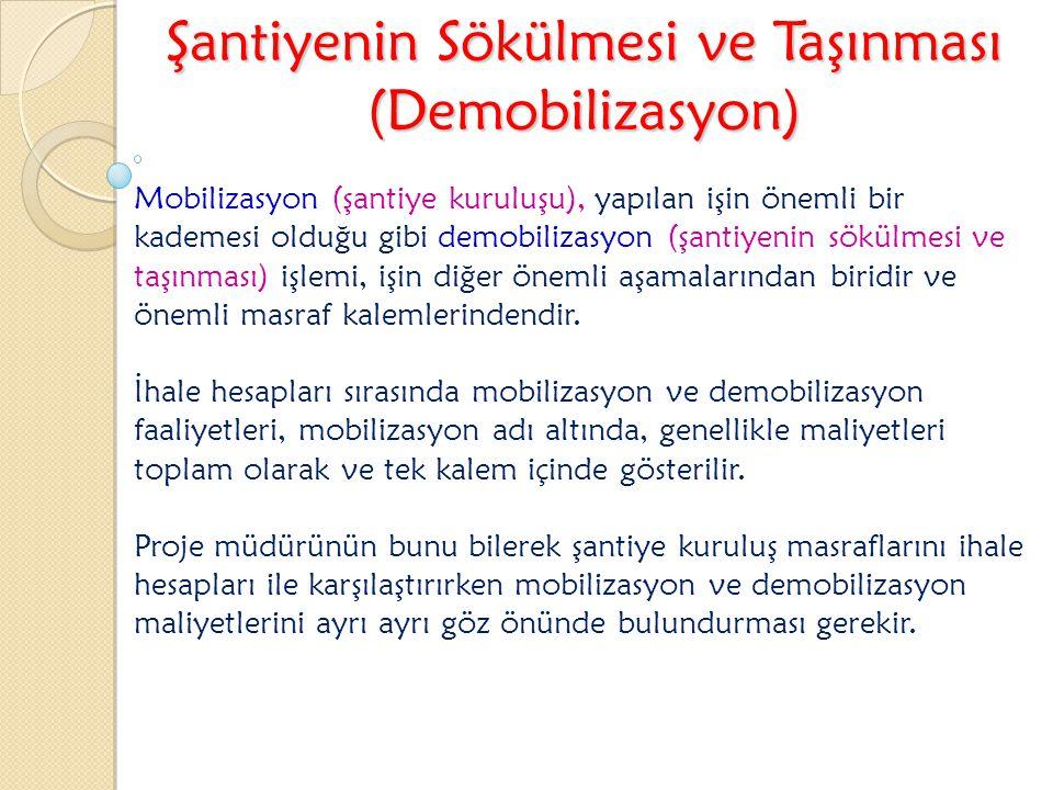 Şantiyenin Sökülmesi ve Taşınması (Demobilizasyon)