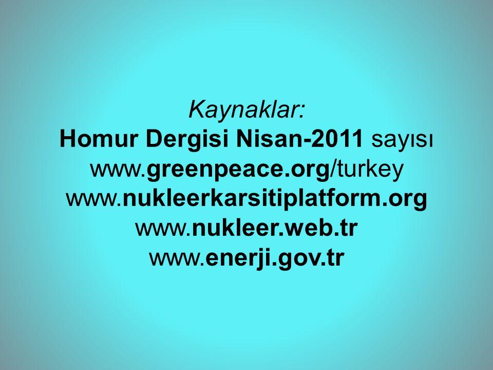Kaynaklar: Homur Dergisi Nisan-2011 sayısı www. greenpeace