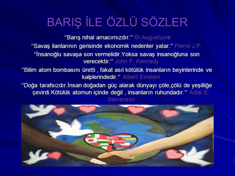 BARIŞ İLE ÖZLÜ SÖZLER ''Barış nihal amacımızdır.'' St.Augustuine