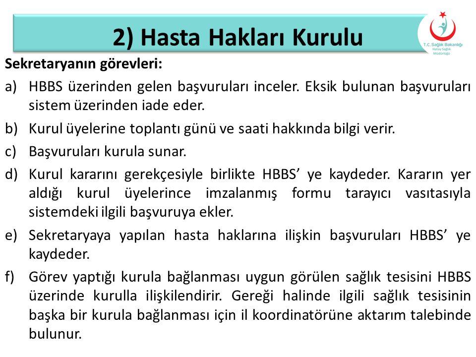 2) Hasta Hakları Kurulu Sekretaryanın görevleri: