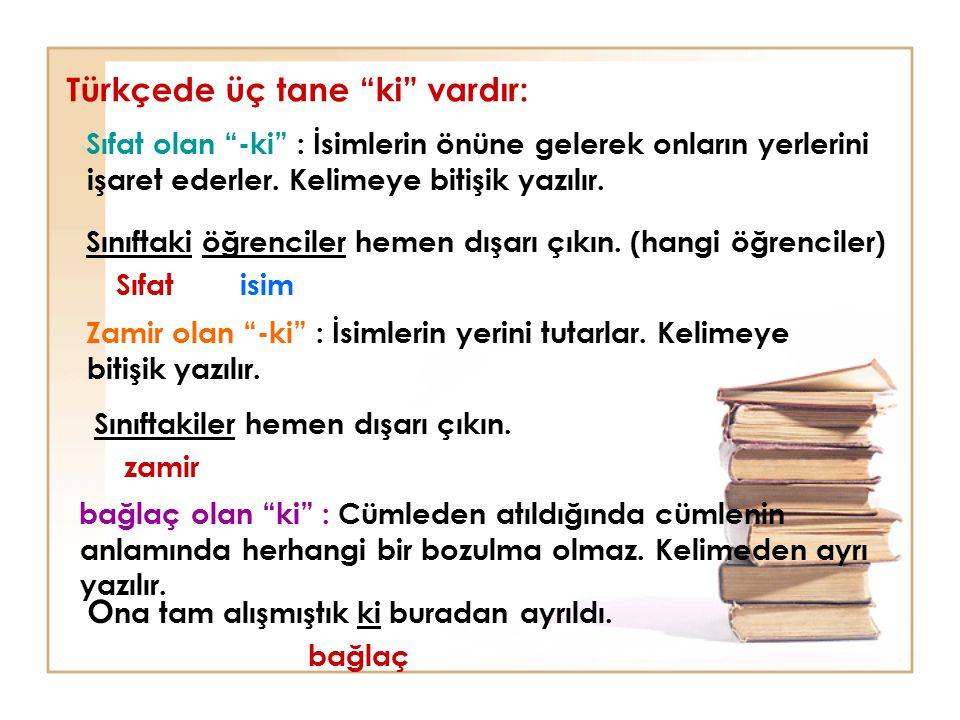 Türkçede üç tane ki vardır: